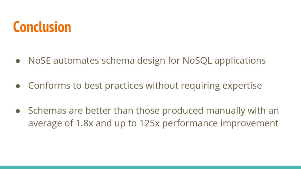 Conclusion ● NoSE automates schema design for N...