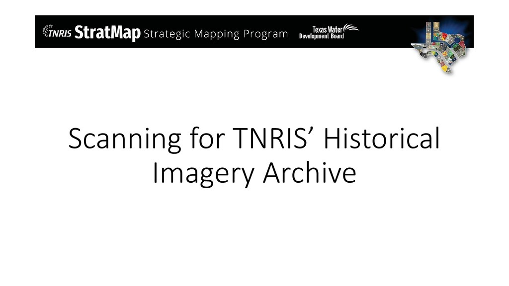 Scanning for TNRIS' Historical Imagery Archive