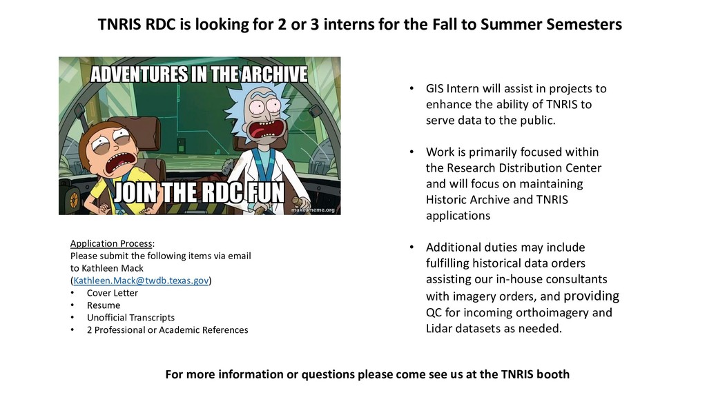 TNRIS RDC is looking for 2 or 3 interns for the...