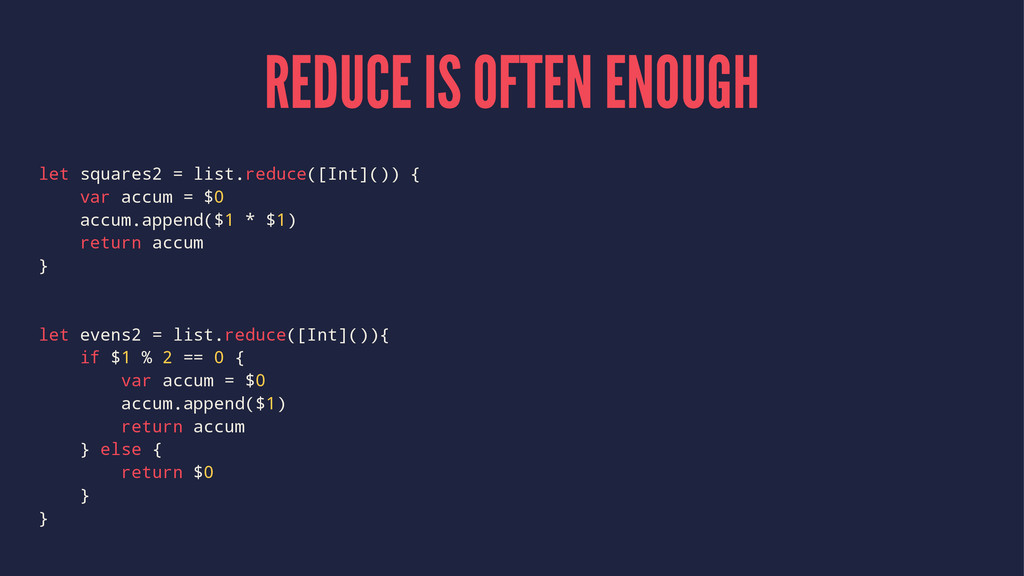REDUCE IS OFTEN ENOUGH let squares2 = list.redu...