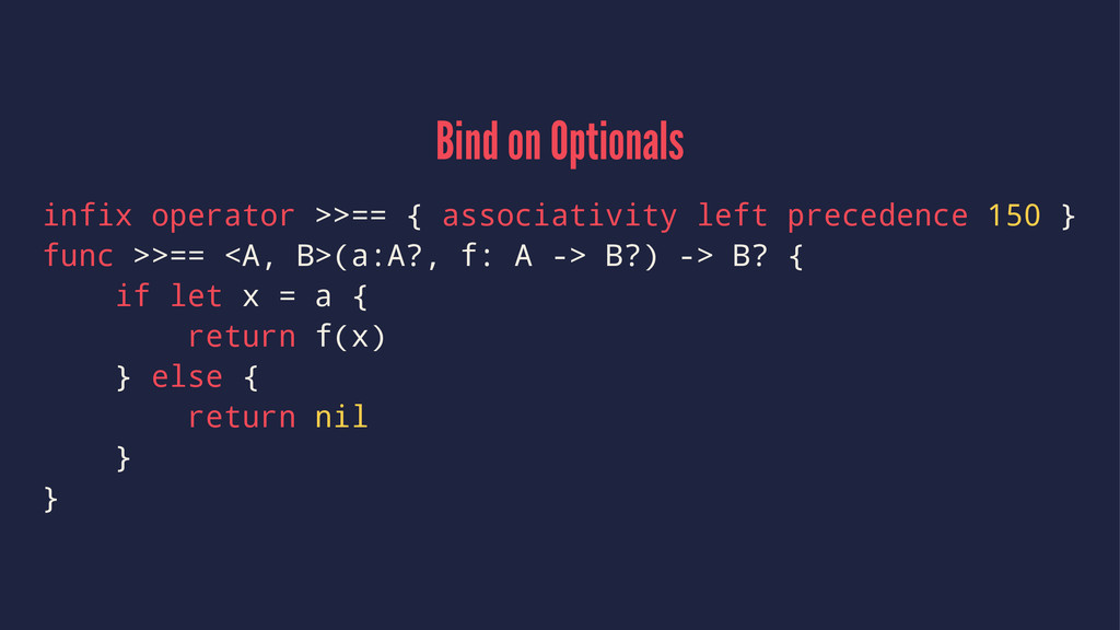 Bind on Optionals infix operator >>== { associa...