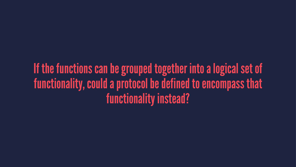 If the functions can be grouped together into a...