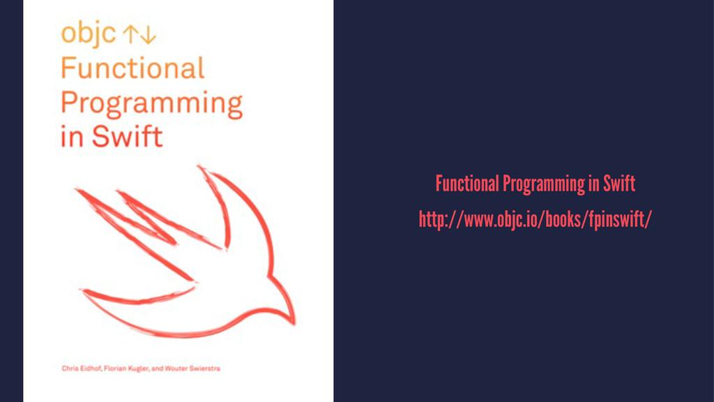 Functional Programming in Swift http://www.objc...