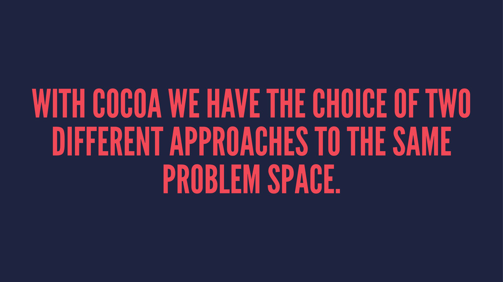 WITH COCOA WE HAVE THE CHOICE OF TWO DIFFERENT ...