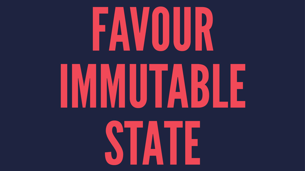 FAVOUR IMMUTABLE STATE