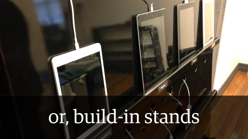 or, build-in stands