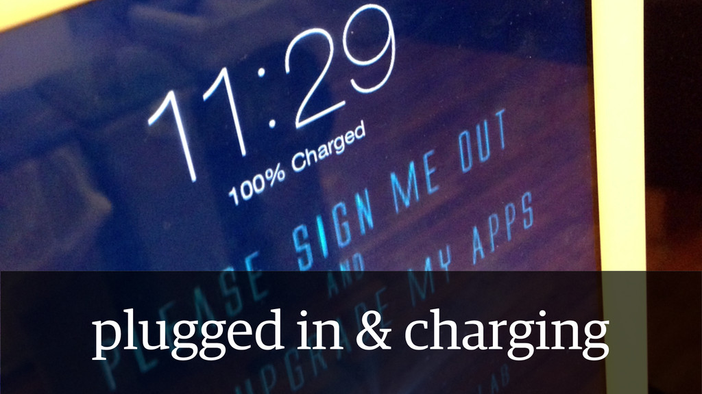 plugged in & charging