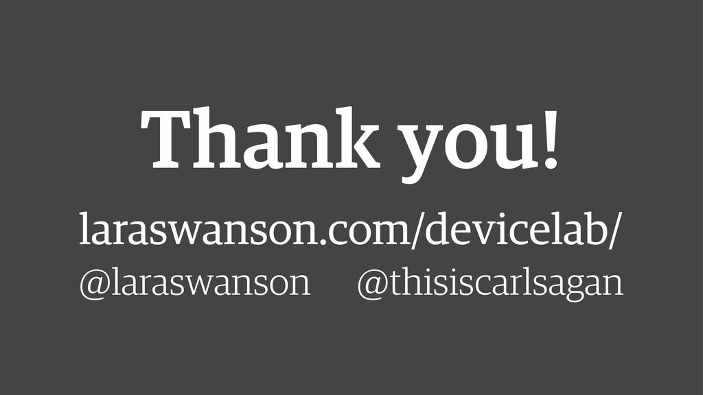 Thank you! laraswanson.com/devicelab/ @larasw...