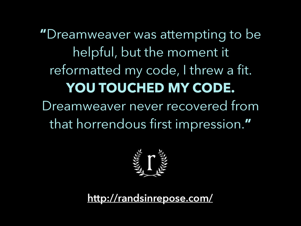 """""""Dreamweaver was attempting to be helpful, but ..."""