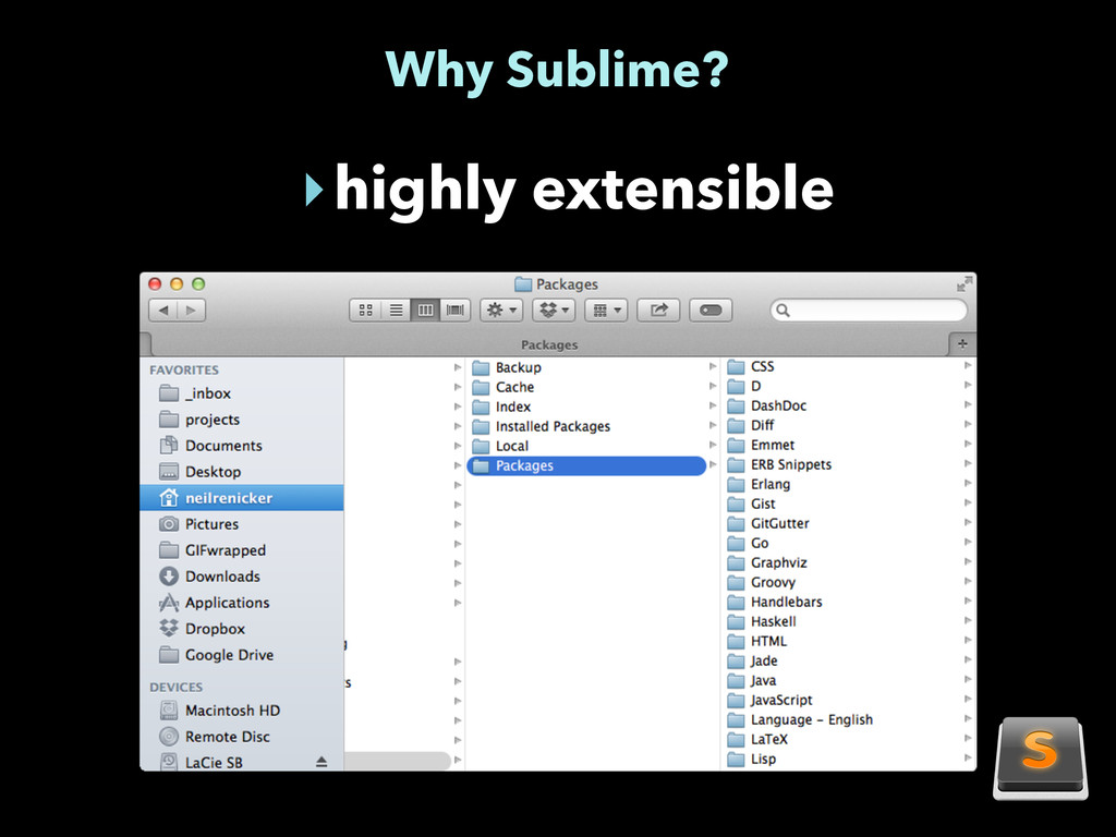 Why Sublime? ‣highly extensible