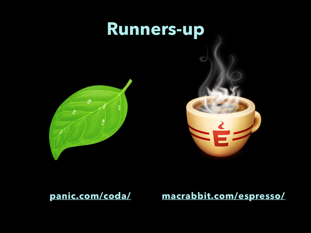 Runners-up panic.com/coda/ macrabbit.com/espres...