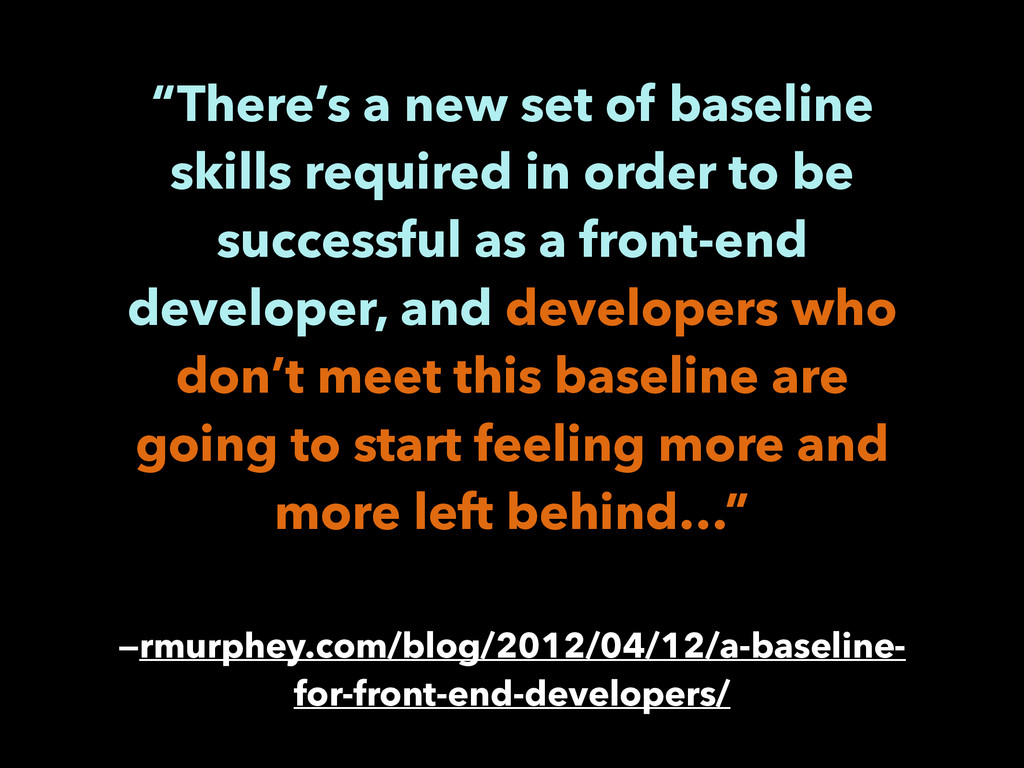 """""""There's a new set of baseline skills required ..."""