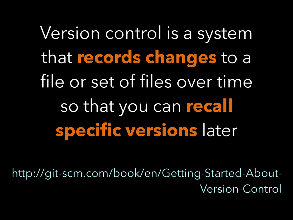 Version control is a system that records change...