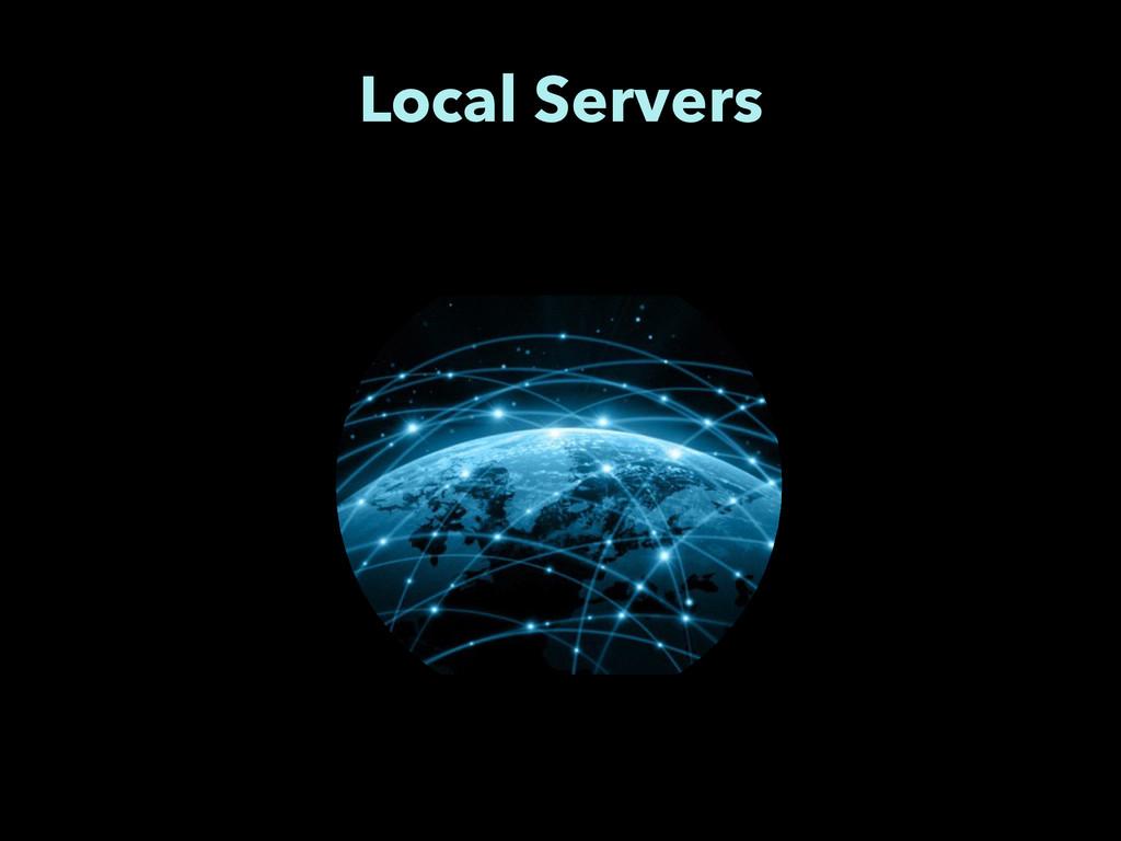 Local Servers