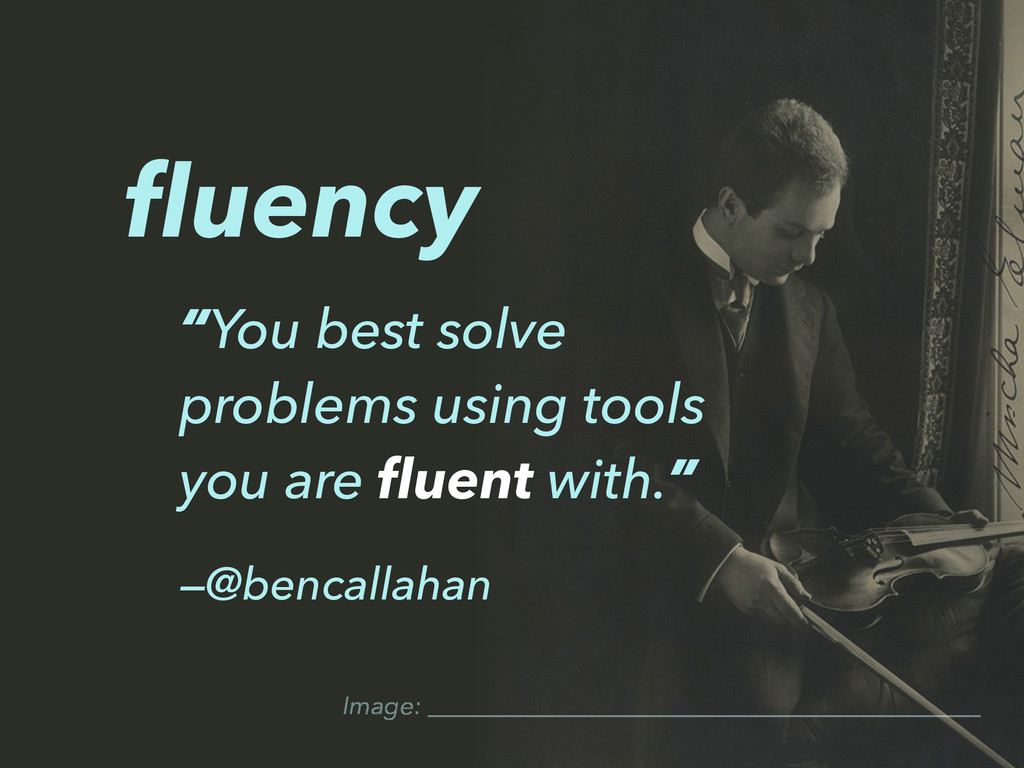 """Image: """"You best solve problems using tools you..."""