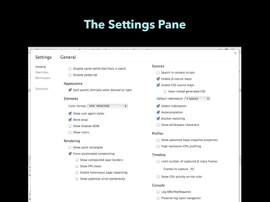 The Settings Pane