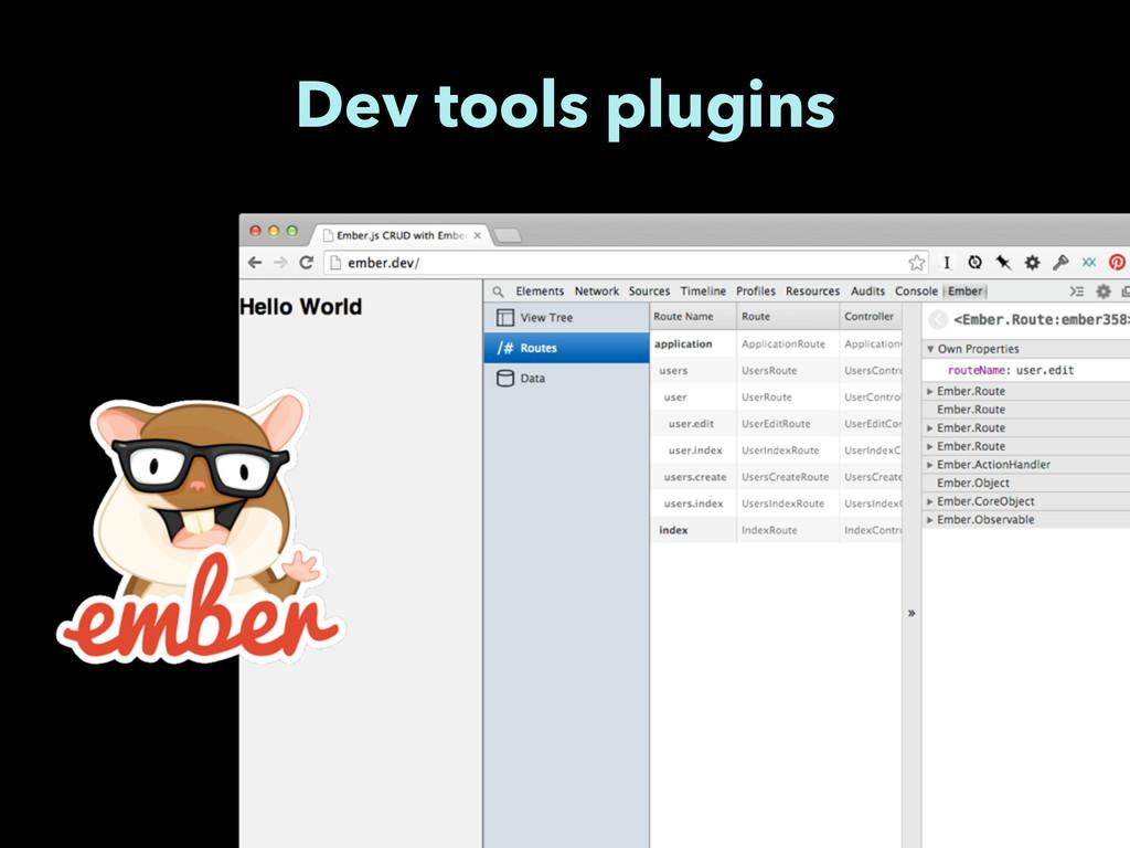 Dev tools plugins
