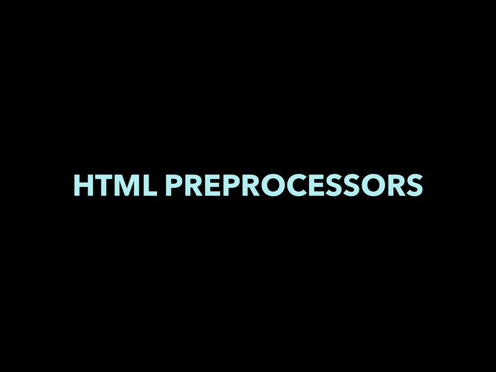 HTML PREPROCESSORS