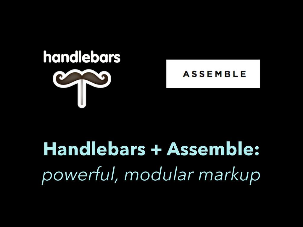 Handlebars + Assemble: powerful, modular markup