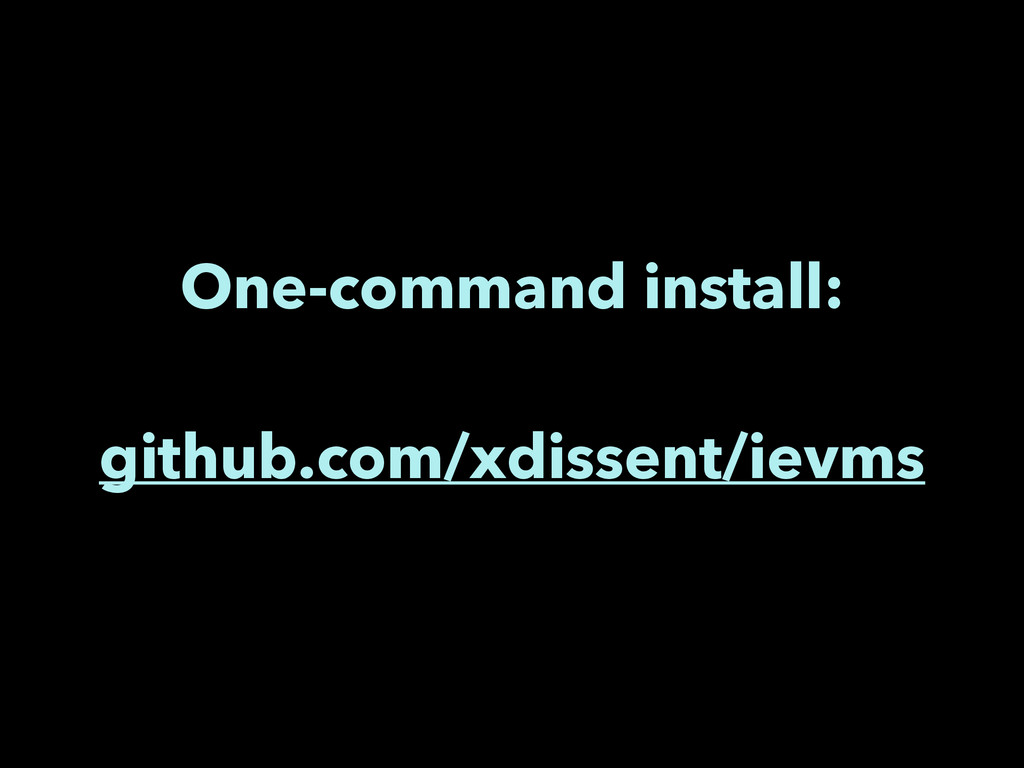 One-command install: ! github.com/xdissent/ievms