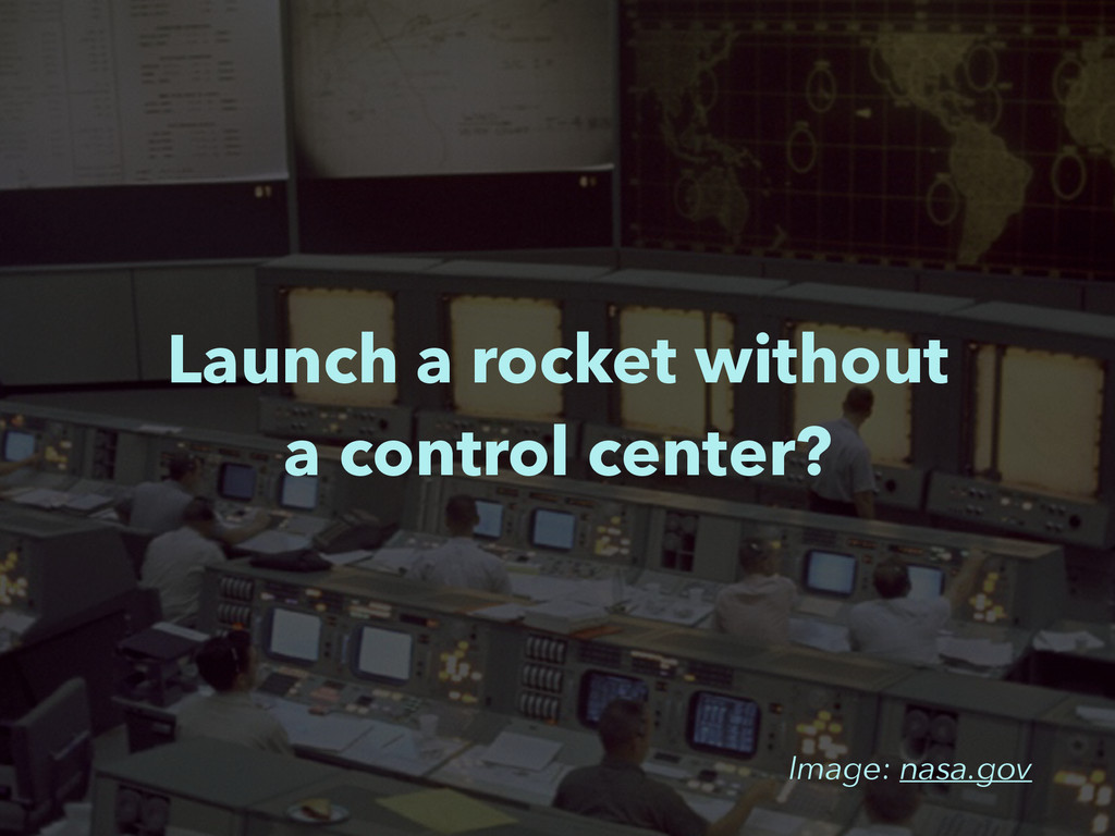 Image: nasa.gov Launch a rocket without a contr...