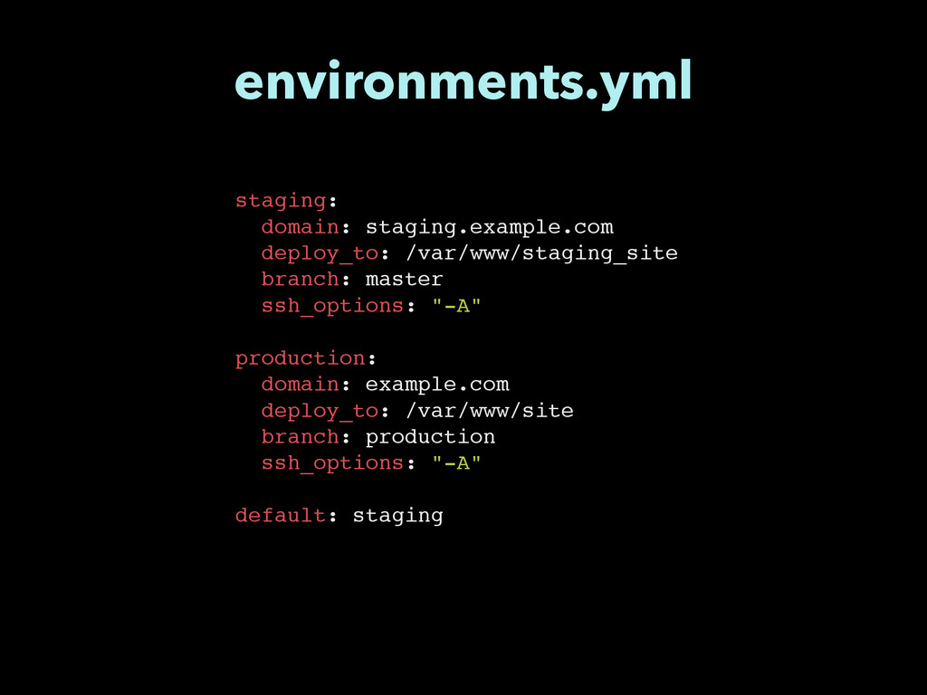 staging:! domain: staging.example.com! deploy_t...