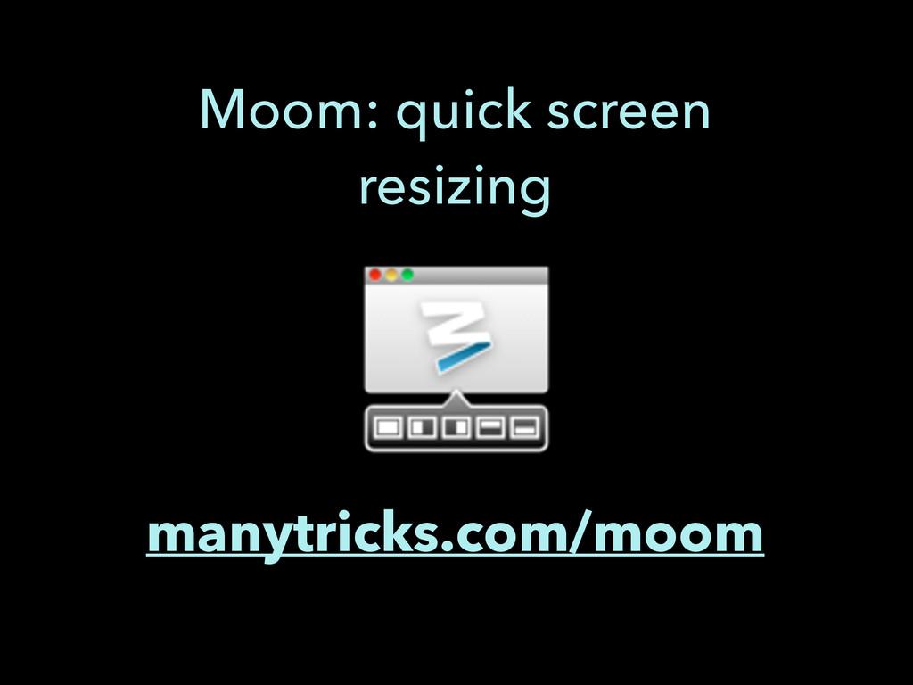 manytricks.com/moom Moom: quick screen resizing