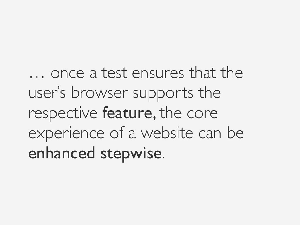 … once a test ensures that the user's browser s...
