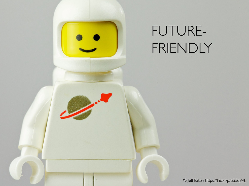 FUTURE- FRIENDLY © Jeff Eaton https://flic.kr/p/...