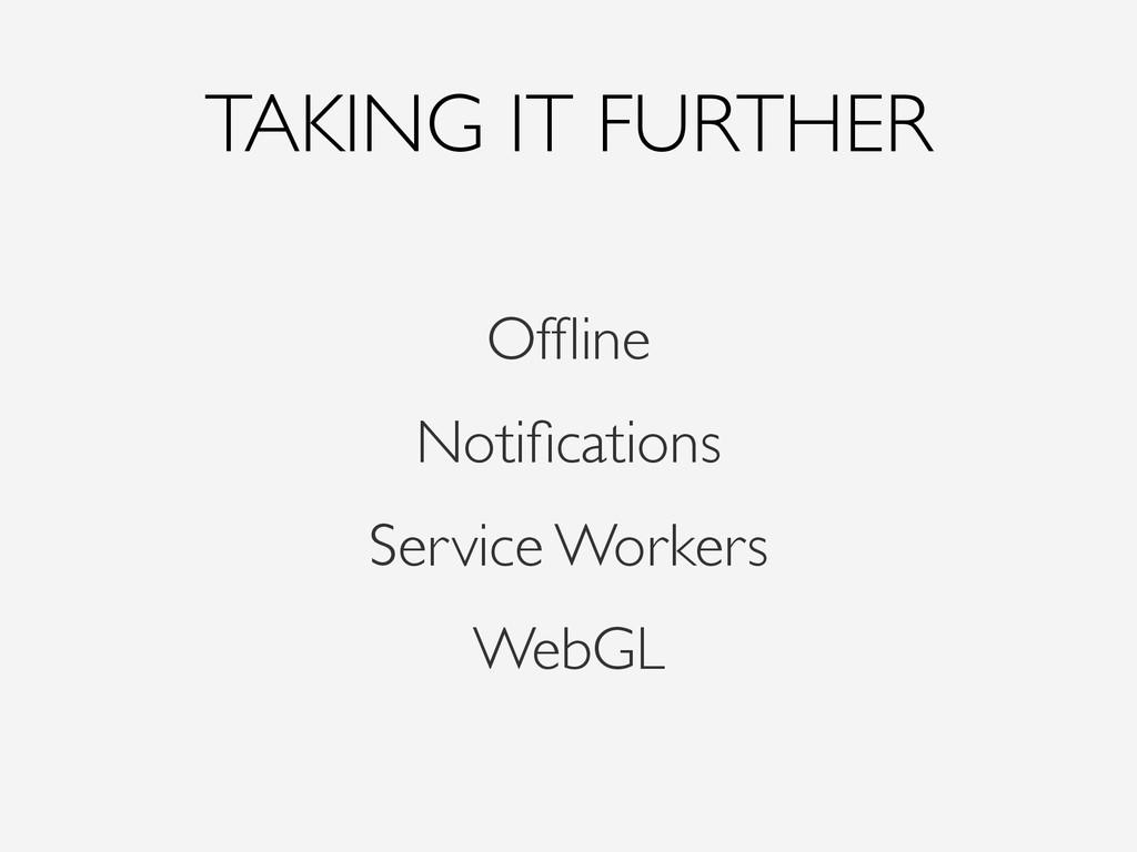 TAKING IT FURTHER Offline Notifications Service W...