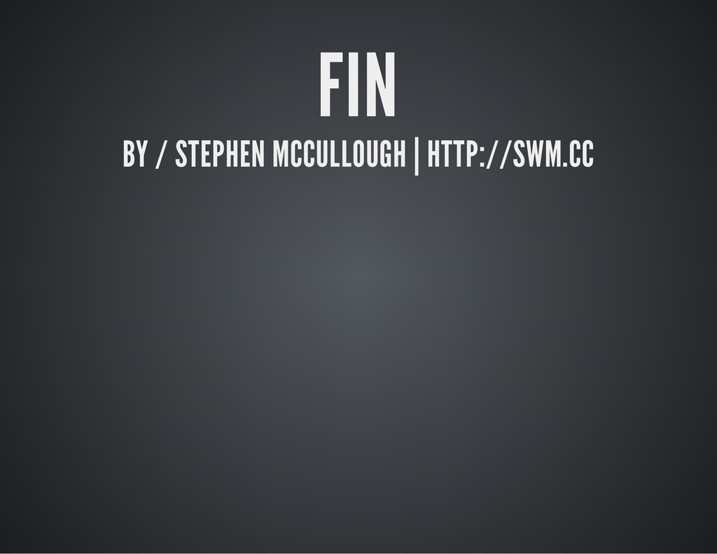 FIN BY / STEPHEN MCCULLOUGH | HTTP://SWM.CC
