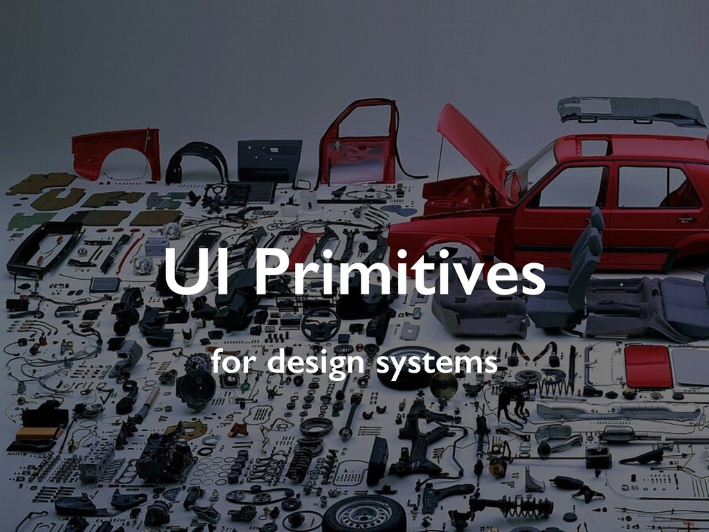 UI Primitives for design systems