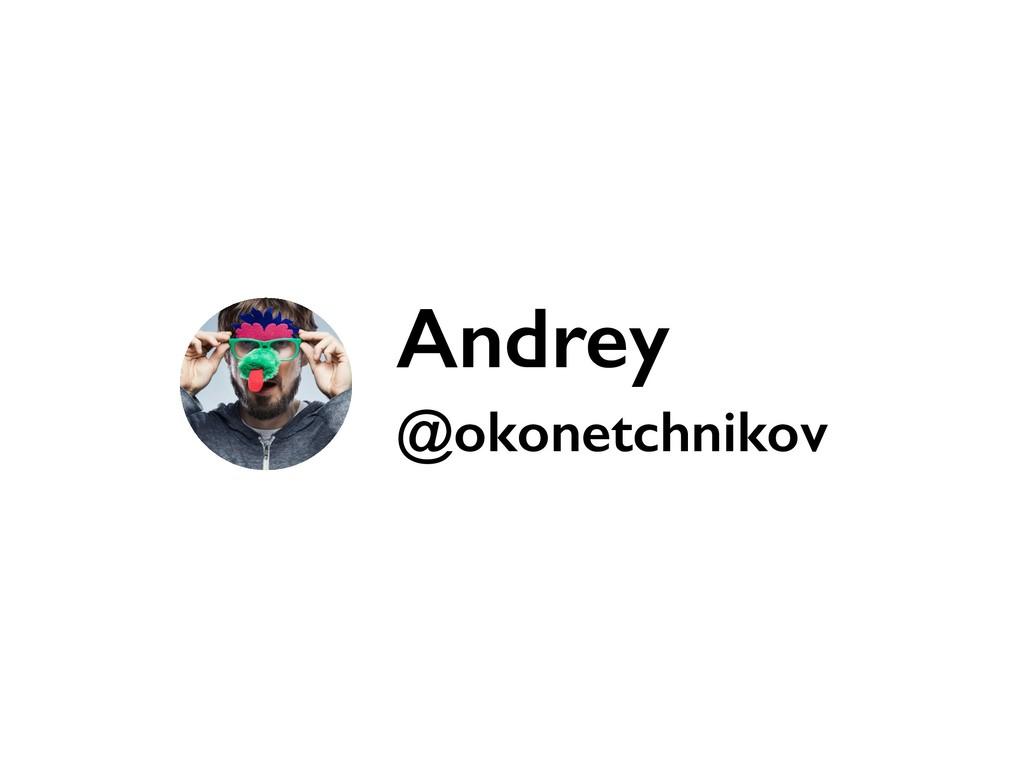 Andrey @okonetchnikov
