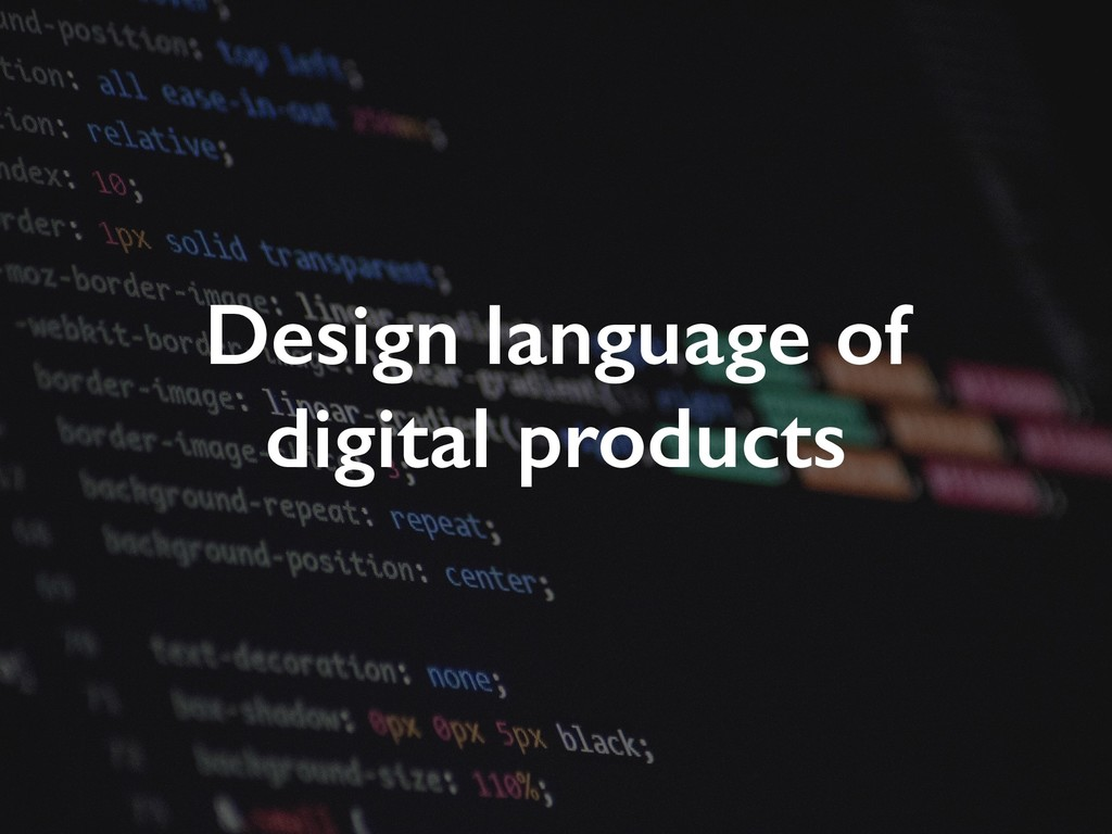 Design language of digital products