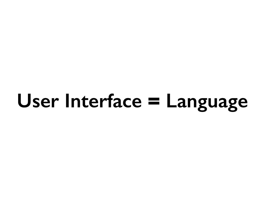 User Interface = Language