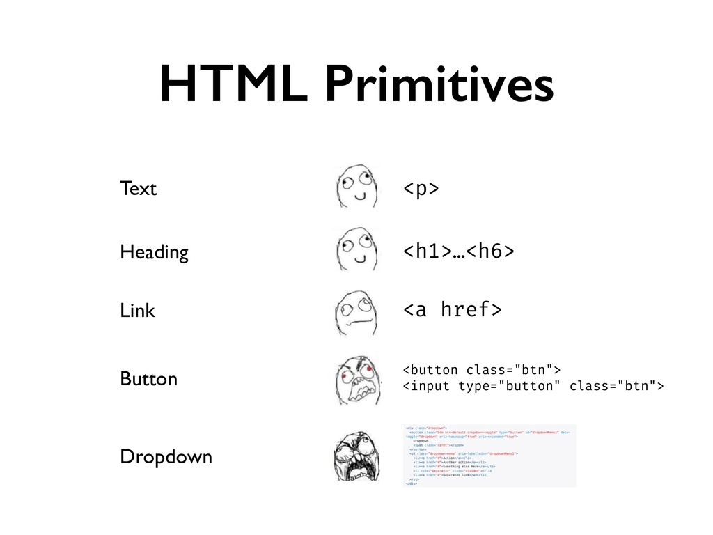 HTML Primitives Link <a href> Button <button cl...