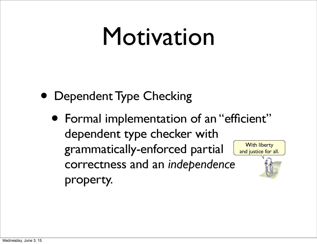 Motivation • Dependent Type Checking • Formal i...