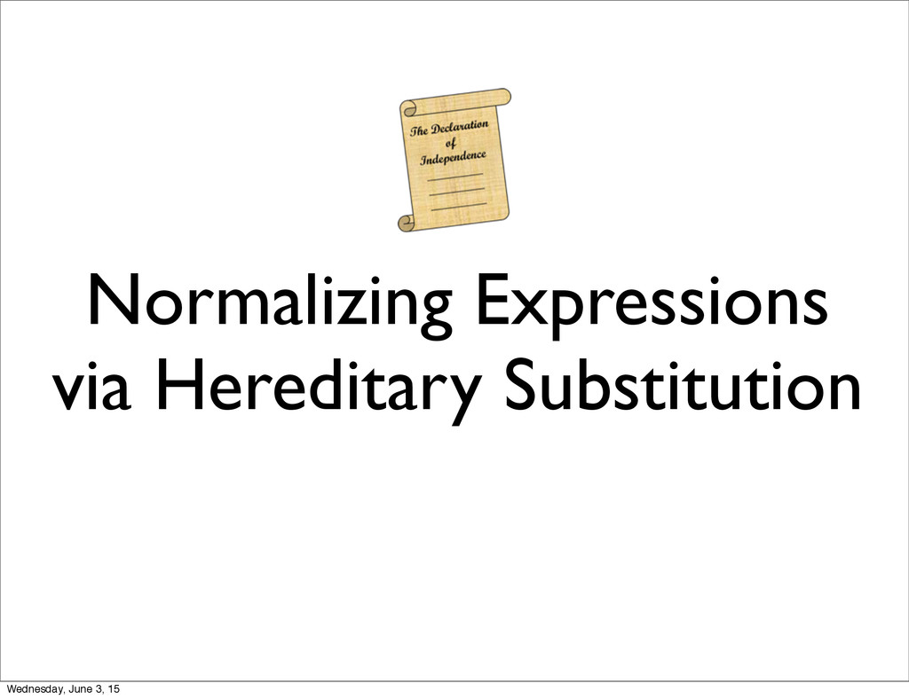 Normalizing Expressions via Hereditary Substitu...