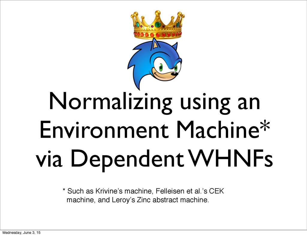 Normalizing using an Environment Machine* via D...