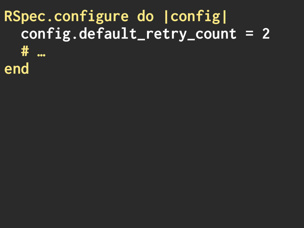 RSpec.configure do |config| config.default_retr...