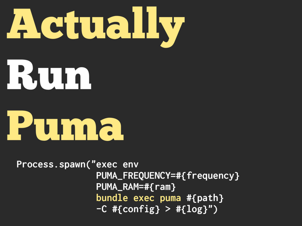 "Process.spawn(""exec env PUMA_FREQUENCY=#{freque..."