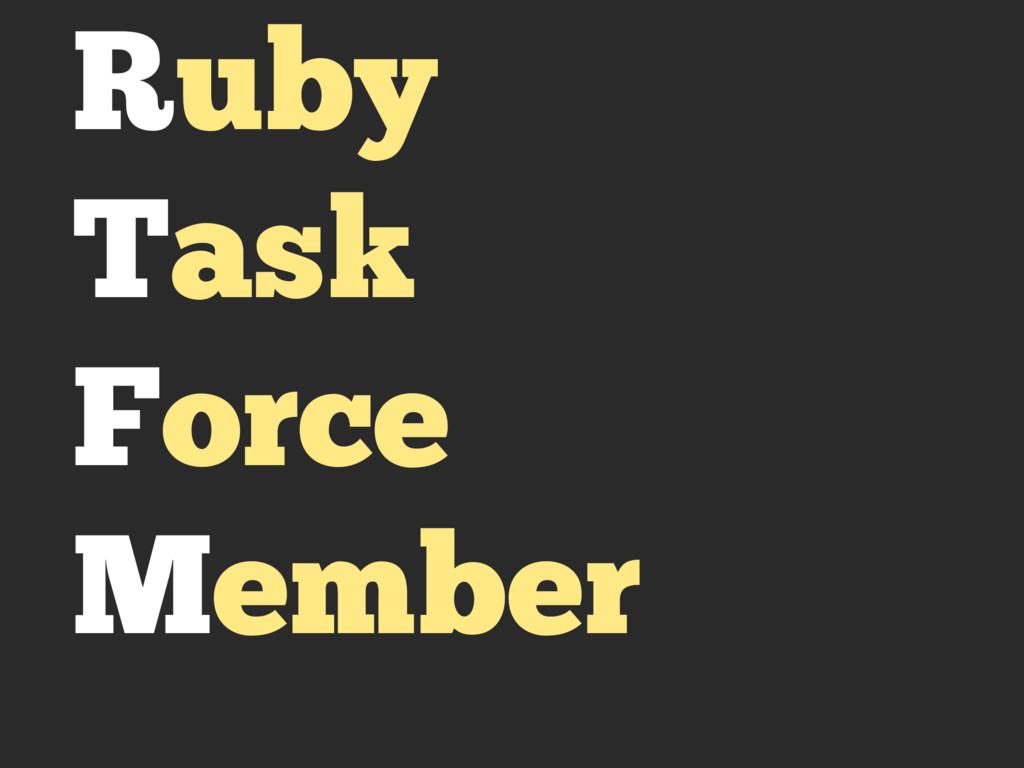 Ruby Task Force Member