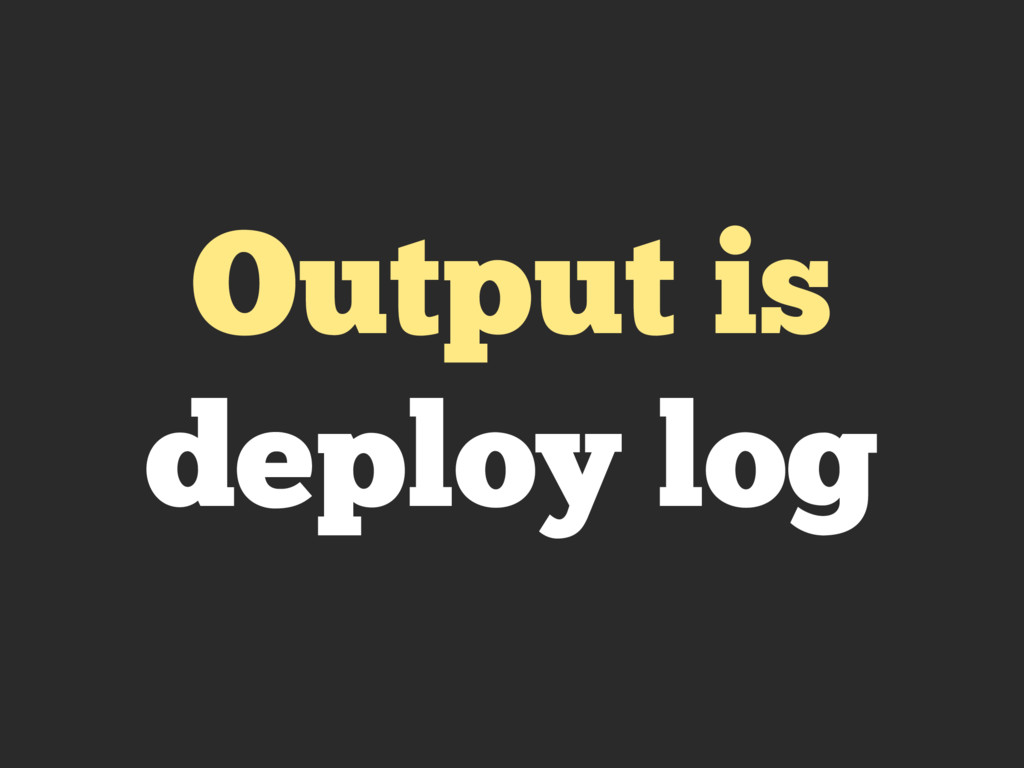 Output is deploy log