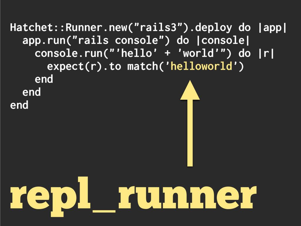 "Hatchet::Runner.new(""rails3"").deploy do |app| a..."