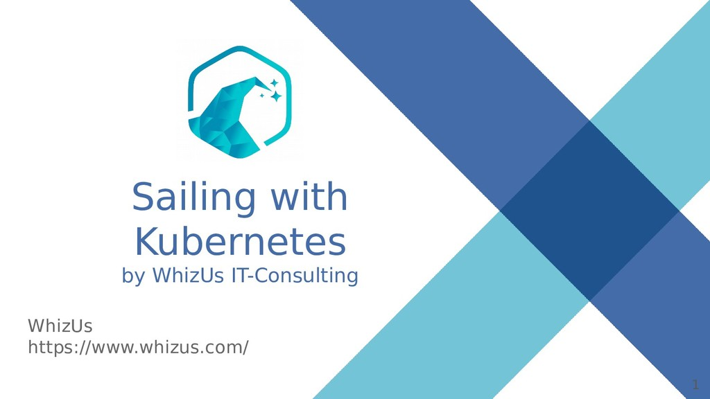 Sailing with Kubernetes by WhizUs IT-Consulting...