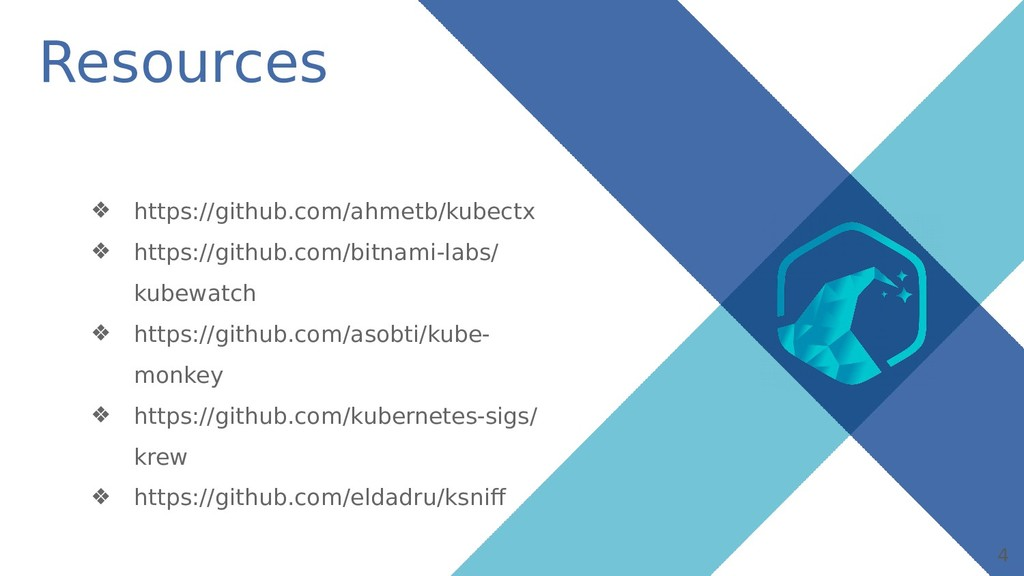 4 Resources ❖ https://github.com/ahmetb/kubectx...