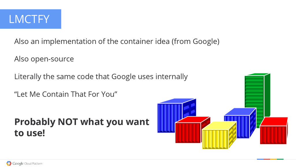 Google confidential │ Do not distribute LMCTFY ...