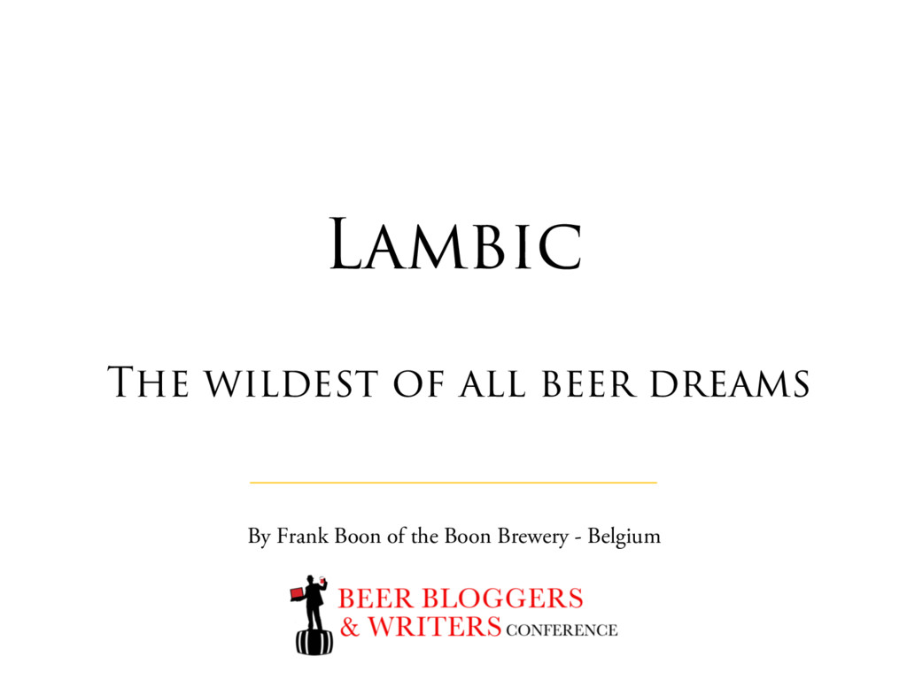 Lambic The wildest of all beer dreams By Frank ...