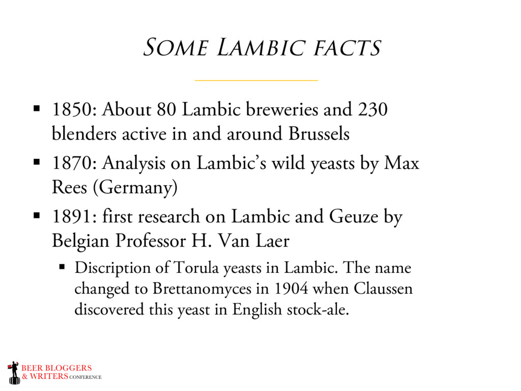 Some Lambic facts § 1850: About 80 Lambic brewe...