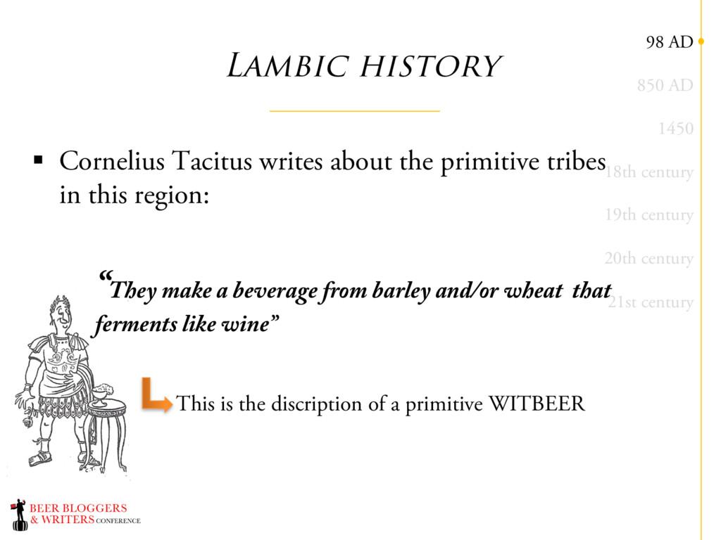 Lambic history § Cornelius Tacitus writes about...